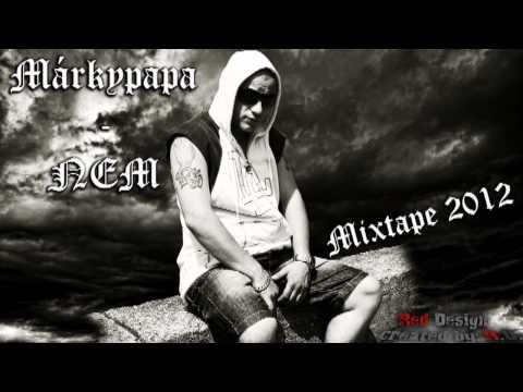 Márkypapa - NEM... (MixTape 2012)