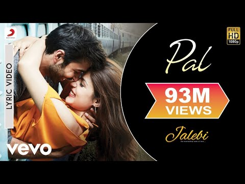 Pal Lyric Video - Jalebi|Arijit Singh|Shreya Ghoshal|Rhea & Varun|Javed - Mohsin