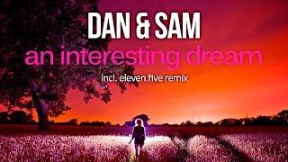 Dan & Sam - An Interesting Dream [Silk Music]