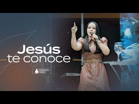 Pastora Yesenia Then ►  Jesús Te Conoce