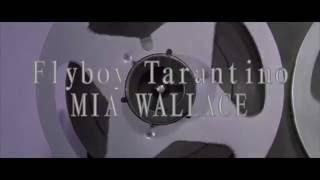 Flyboy Tarantino - Mia Wallace