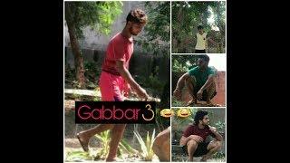 GABBAR 3 (sholey hwa ke gole)