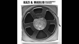 """Kazi & Madlib - """"The Unstoppable"""" OFFICIAL VERSION"""