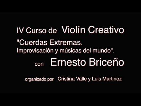 IV Curso de Violín Creativo, Ernesto Briceño, Cuerdas Extremas