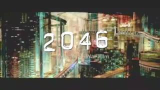 2046 Trailer [Upscaled 720p]