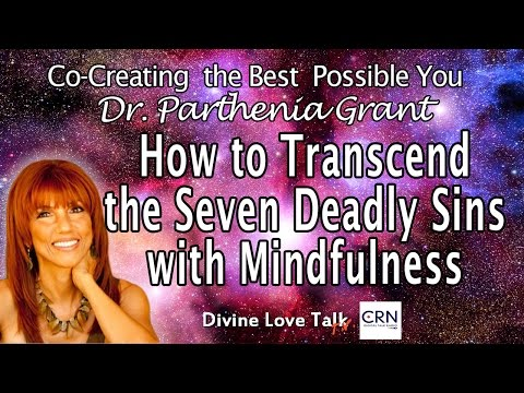 How to Transcend the Seven Deadly Sins with Mindfulness