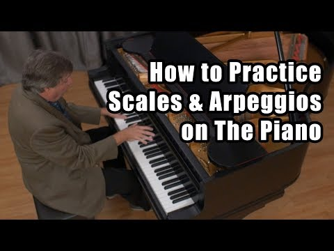 How to Practice Scales and Arpeggios