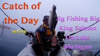 #COTD (Catch of the Day) - Jig Fishing King Salmon From a Kayak on Lake Michigan