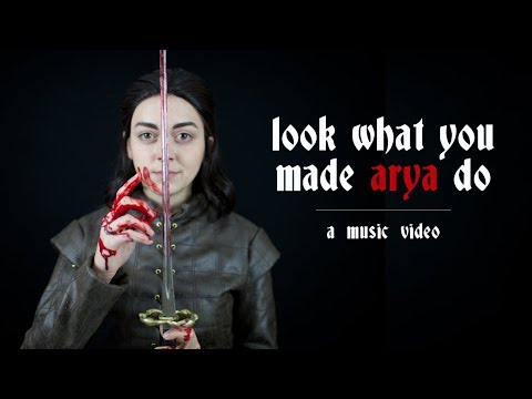 Look What You Made Arya Do — A Game of Thrones Parody Music Video