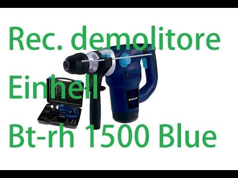 Recensione Trapano demolitore Einhell Bt rh 1500 Blue by Paolo Brada DIY
