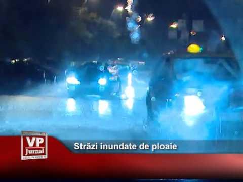 Străzi inundate de ploaie