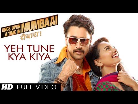 Yeh Tune Kya Kiya Full Video Song Once upon A Time In Mumbaai Dobara | Akshay Kumar, Sonakshi Sinha