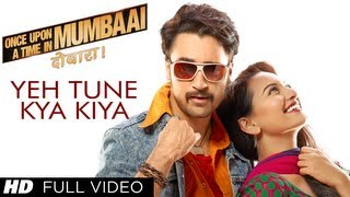Nonton Yeh Tune Kya Kiya Full Video Song Once Upon A Time In Mumbaai Dobara   Akshay Kumar  Sonakshi Sinha Film Subtitle Indonesia Streaming Movie Download