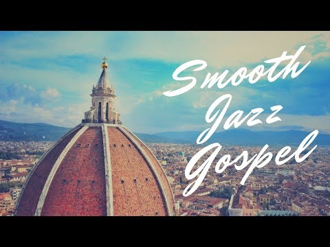 Instrumental Gospel Jazz Music Collection With Nature | Smooth Jazz Gospel R&B, Soul, Funk Full HD