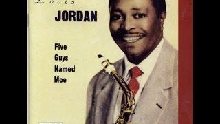 Louis Jordan - Five Guys Named Moe (Full Album)