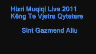 Hizri Muqiqi Live 2011 Këng Të Vjetra Qytetare