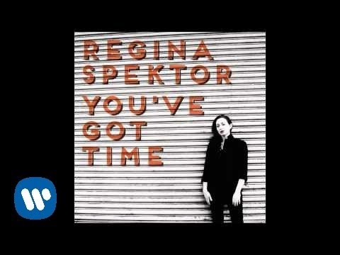 Regina Spektor - You've Got Time [Official Audio]
