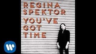 Regina Spektor - You've Got Time [Official Audio]