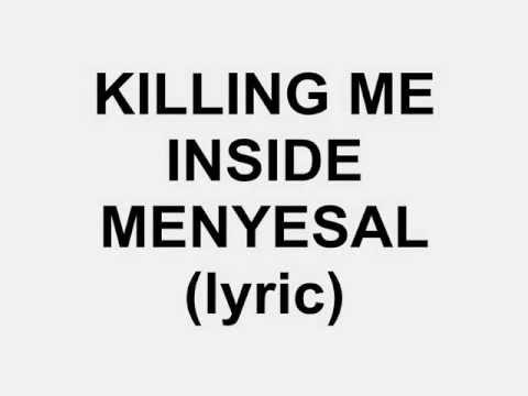 killing me inside menyesal lyric
