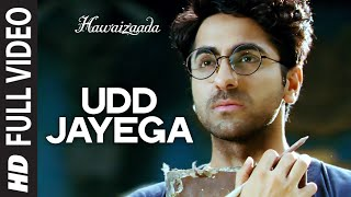 Nonton  Udd Jayega  Full Video Song   Hawaizaada   Ayushmann Khurrana   T Series Film Subtitle Indonesia Streaming Movie Download