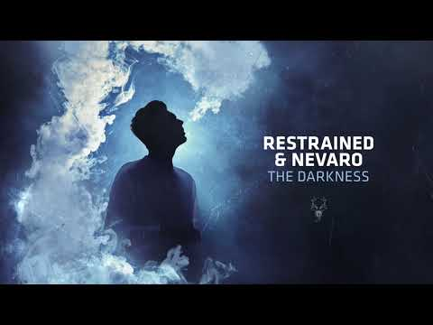 Restrained & Nevaro - The Darkness