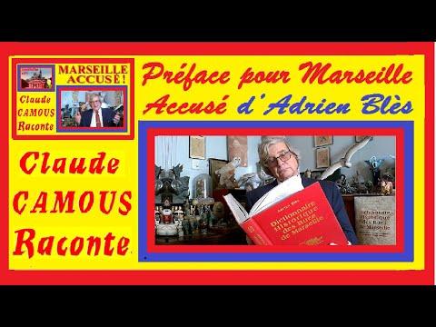 Préface pour Marseille Accusé d'Adrien Blès « Claude Camous Raconte » un bien curieux et surprenant procès…