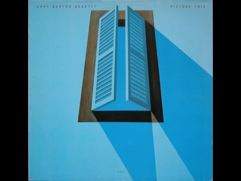 Gary Burton Quartet – Picture This