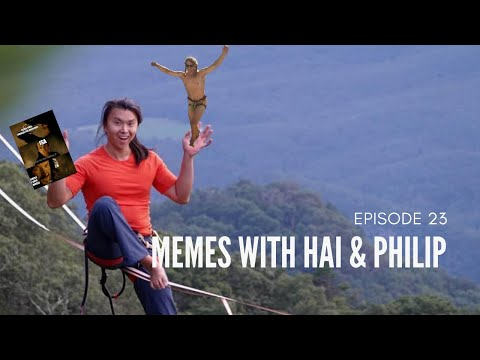 Lockdown Series ep23 - Memes with Hai and Philip