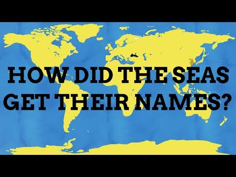 How Did The Seas Get Their Names?