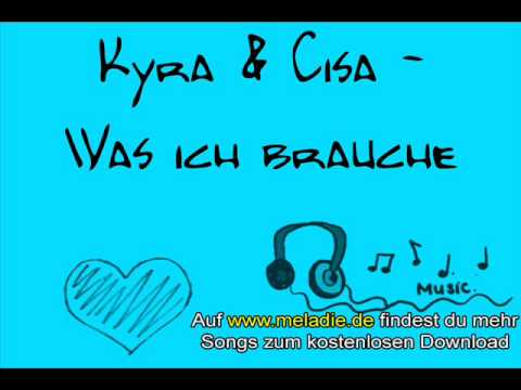 Kyra & Cisa - Was ich brauche Thumb