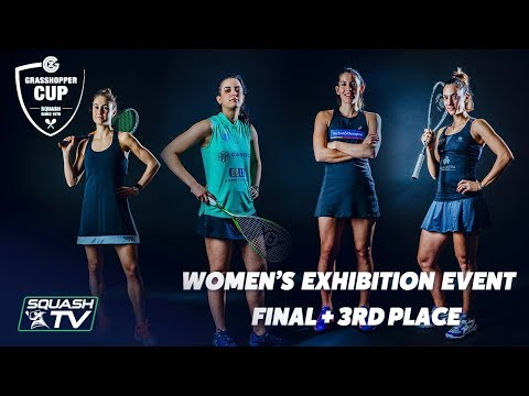 Squash: Women's Exhibition Event - Final + 3rd Place - Grasshopper Cup 2019