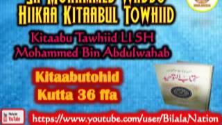 36 Sh Mohammed Waddo Hiikaa Kitaabul Towhiid  Kutta 36