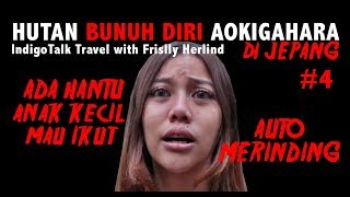 Video Auto Merinding! Aokigahara Hutan Bunuh Diri Jepang  IndigoTalk Travel #4 MP3, 3GP, MP4, WEBM, AVI, FLV Juni 2019
