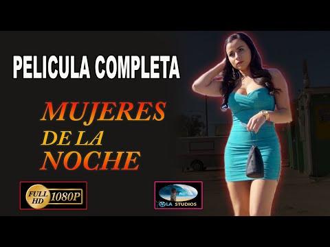 🎬 MUJERES DE LA NOCHE - película completa en español 🎥