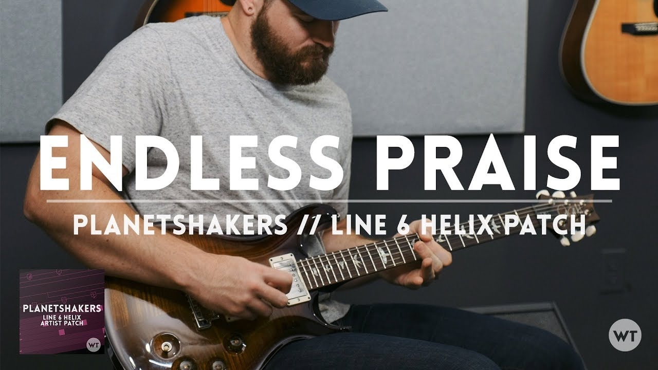 Endless Praise (Planetshakers) – Electric guitar play through & Line 6 Helix Patch