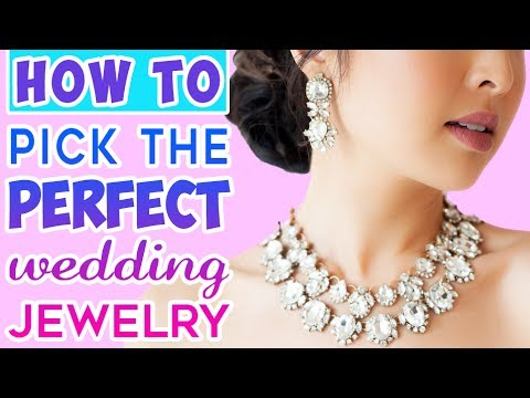 HOW TO: Pick The Perfect Wedding Dress & Jewelry