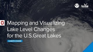 Mapping and Visualizing Lake Level Changes for the U.S. Great Lakes