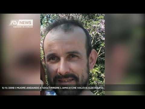 11/11/2019 | MUORE ANDANDO A SOCCORRERE L'AMICO CHE VOLEVA SUICIDARSI
