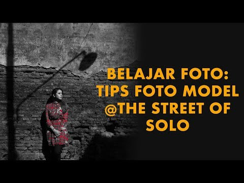 Belajar Foto: Tips Foto Model @The Street of Solo (2018)| DarwisVlog #21