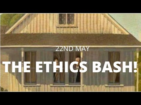 The Ethics Bash! Featuring John Nolan, Gillian Armstrong and Andrew Bolster
