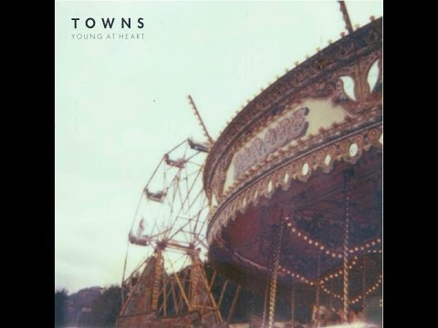 TOWNS - 'Young at Heart' [405 Premiere]