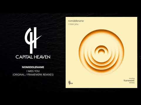 NoMiddleName - I Miss You (Framewerk Remix) [Capital Heaven]