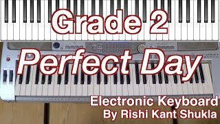 Perfect Day Grade 2 - Electronic Keyboard Exam 2015 -2018 (Trinity)