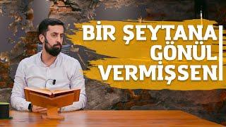 BirŞEYTANa Gönül Vermişsen!!! - Mehmet Yıldız Sohbetleri