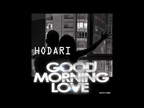 Hodari - Good Morning Love