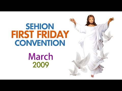 Sehion 1st Friday Convention