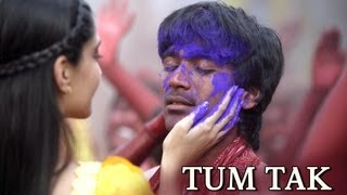 Tum Tak Song - Raanjhanaa Ft. Dhanush&Sonam Kapoor