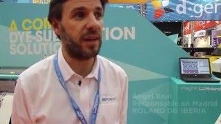 Entrevista a Ángel Real de ROLAND en FESPA Digital 2016