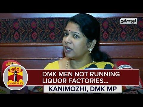DMK-Men-not-running-Liquor-Factories--Kanimozhi-DMK-MP--Thanthi-TV