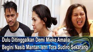 Video Dulu Ditinggalkan Demi Mieke Amalia, Begini Nasib Mantan Istri Tora Sudiro Sekarang MP3, 3GP, MP4, WEBM, AVI, FLV September 2019